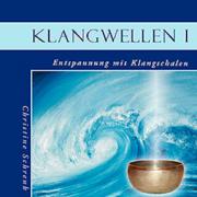 Klangwellen 1 - Entspannung mit Klangschalen von Christine Schrenk - Cover